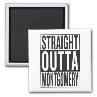 straight outta Montgomery Magnet
