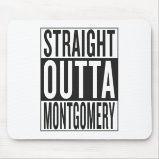 straight outta Montgomery Mouse Pad