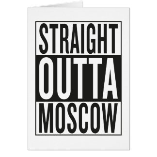 straight outta Moscow Card