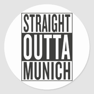 straight outta Munich Round Sticker