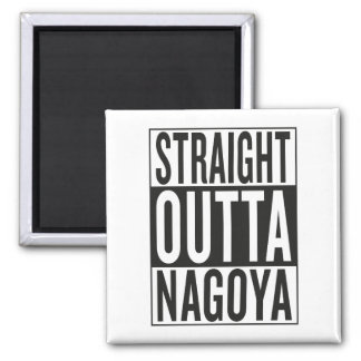 straight outta Nagoya Square Magnet