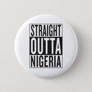 straight outta Nigeria 2 Inch Round Button