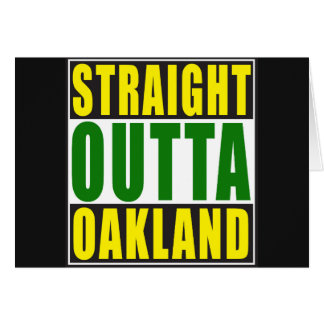 Straight Outta Oakland Green Greeting Card
