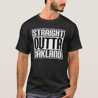Straight Outta Oakland T-Shirt