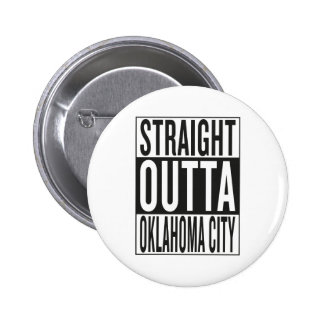 straight outta Oklahoma City 2 Inch Round Button