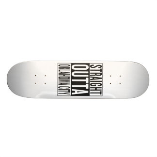 straight outta Oklahoma City Custom Skate Board