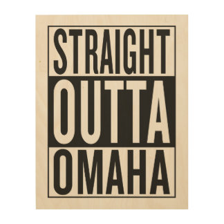 straight outta Omaha Wood Wall Decor