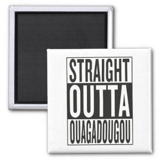 straight outta Ouagadougou Square Magnet