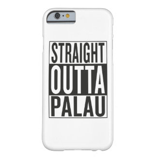 straight outta Palau Barely There iPhone 6 Case