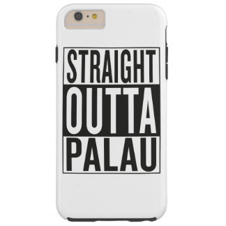 straight outta Palau Tough iPhone 6 Plus Case