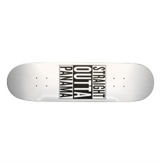 straight outta Panama Skate Board