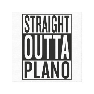 straight outta Plano Canvas Print
