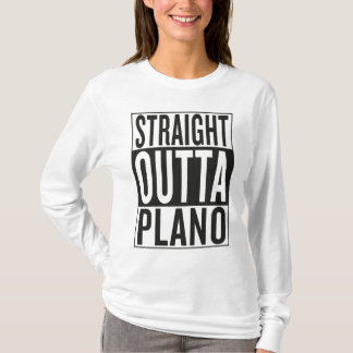 straight outta Plano T-Shirt