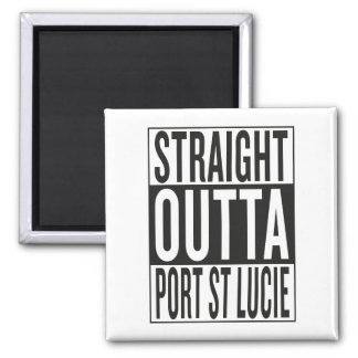 straight outta Port St Lucie Square Magnet