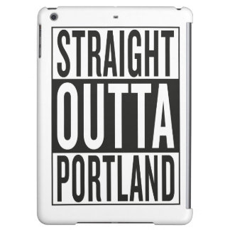 straight outta Portland Cover For iPad Air