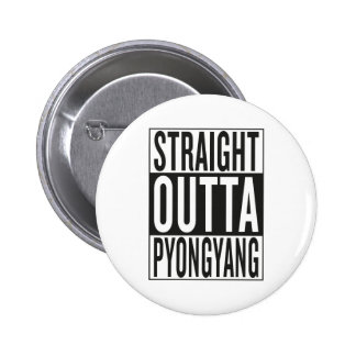 straight outta Pyongyang 2 Inch Round Button