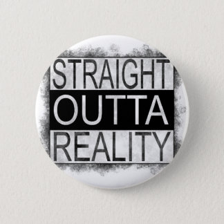 Straight outta REALITY 2 Inch Round Button