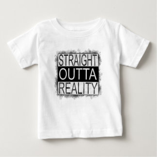 Straight outta REALITY Baby T-Shirt