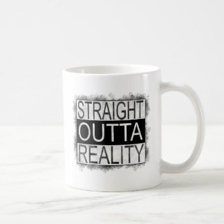 Straight outta REALITY Coffee Mug