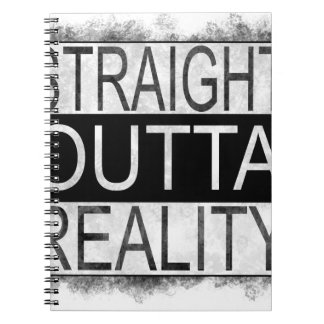 Straight outta REALITY Notebook