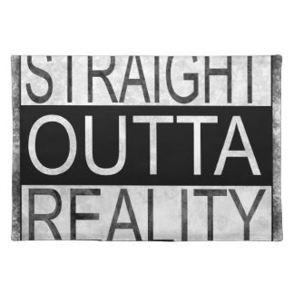 Straight outta REALITY Placemat