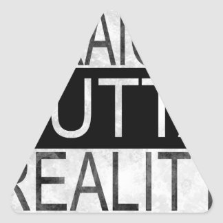 Straight outta REALITY Triangle Sticker