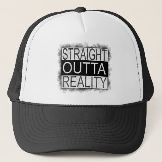 Straight outta REALITY Trucker Hat