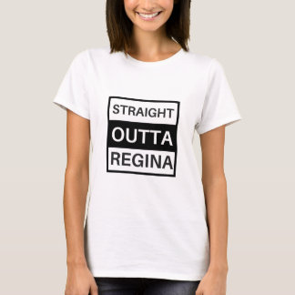 Straight outta Regina T-Shirt