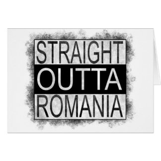 Straight Outta Romania Card