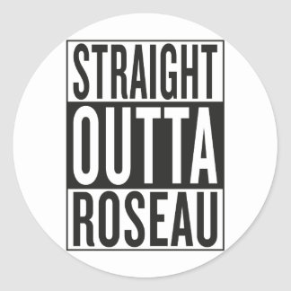 straight outta Roseau Round Sticker