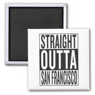 straight outta San Francisco Square Magnet