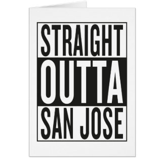 straight outta San Jose Card