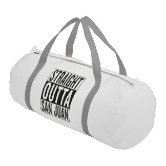 straight outta San Juan Gym Bag