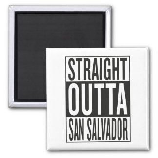 straight outta San Salvador Magnet