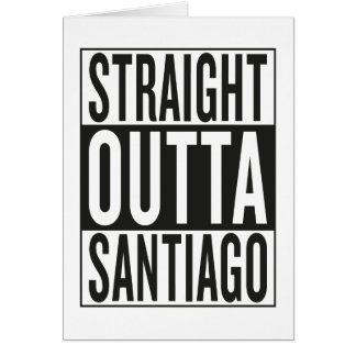straight outta Santiago Card