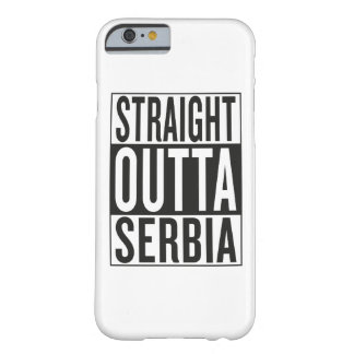 straight outta Serbia Barely There iPhone 6 Case
