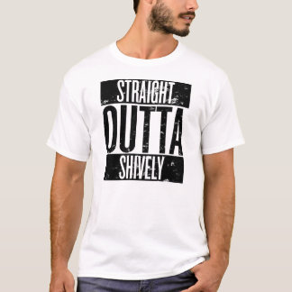 Straight Outta Shively (Louisville, Kentucky) T-Shirt