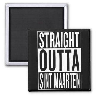 straight outta Sint Maarten Square Magnet
