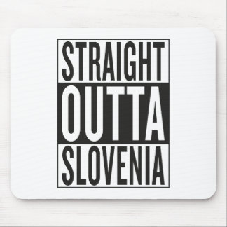 straight outta Slovenia Mouse Pad