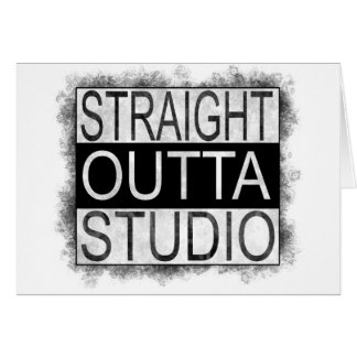 Straight outta STUDIO Card