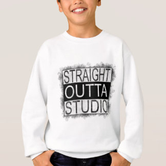 Straight outta STUDIO Sweatshirt
