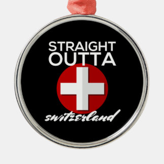 STRAIGHT OUTTA SWITZERLAND METAL ORNAMENT