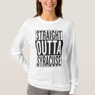 straight outta Syracuse T-Shirt