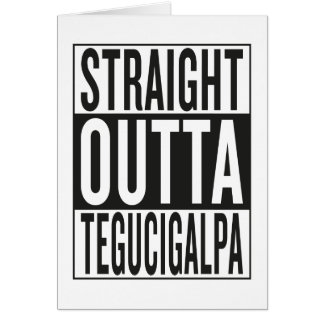 straight outta Tegucigalpa Card