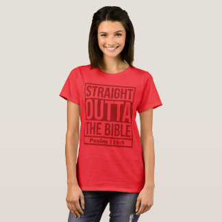 STRAIGHT OUTTA THE BIBLE  (TRUE RED) T-Shirt