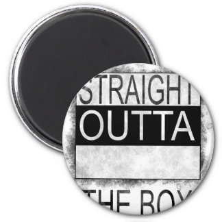Straight outta the box magnet