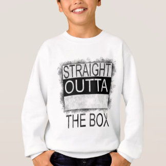 Straight outta the box sweatshirt