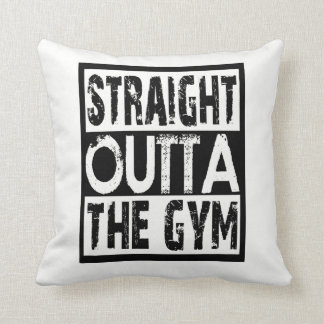 Straight Outta The Gym Throw Pillow