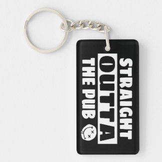 Straight outta the pub keychain