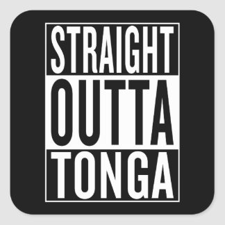 straight outta Tonga Square Sticker